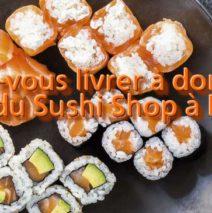 Livraison à domicile de vos plats du Sushi Shop Bordeaux